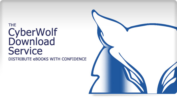 The CyberWolf Download Service, Distribute eBooks with Confidence